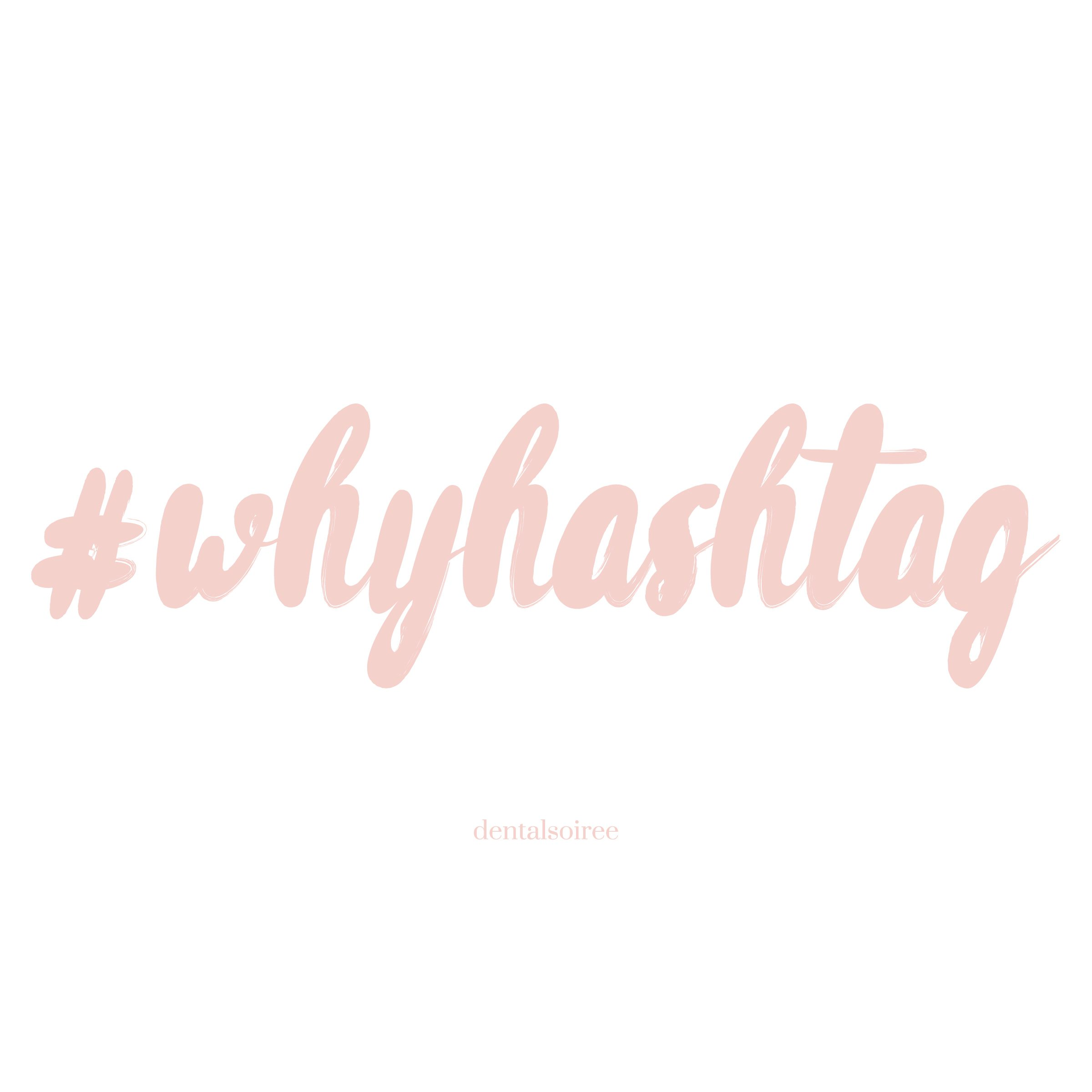 Dental Soiree's Inside Guide To Hashtags