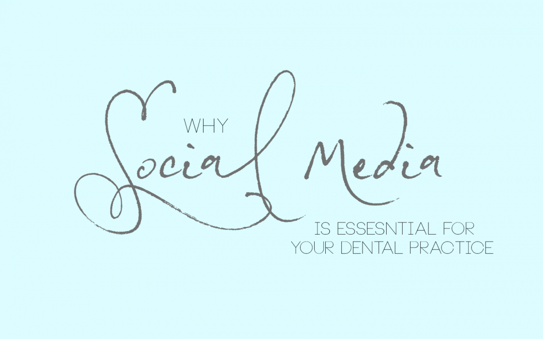 Why Social Media Marketing is Essential for your Dental Practice
