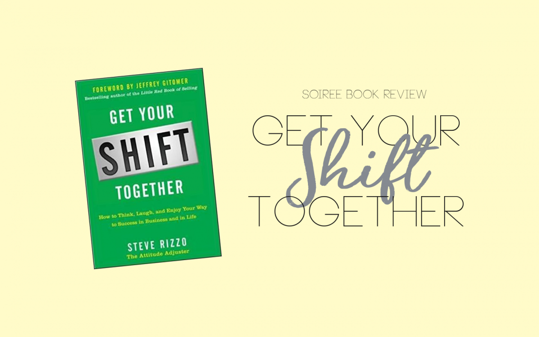 Soiree Book Review: Get Your Shift Together