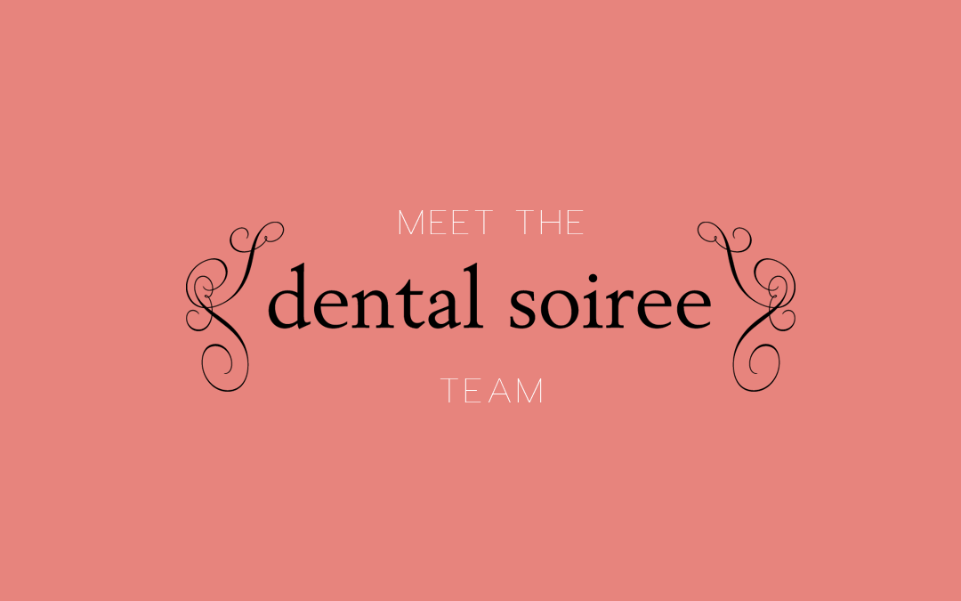Meet Our Dental Soiree Team!