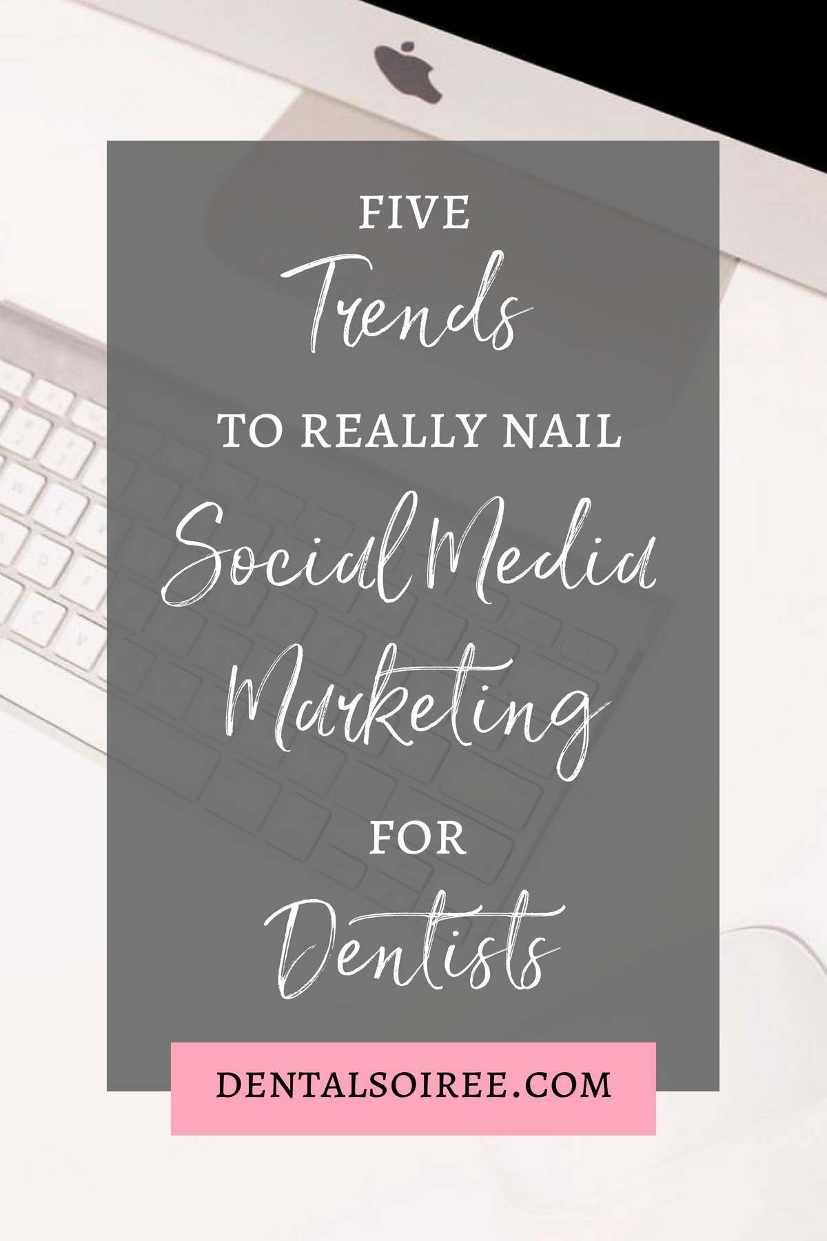 5 Trends to Really Nail Social Media Marketing for Dentists