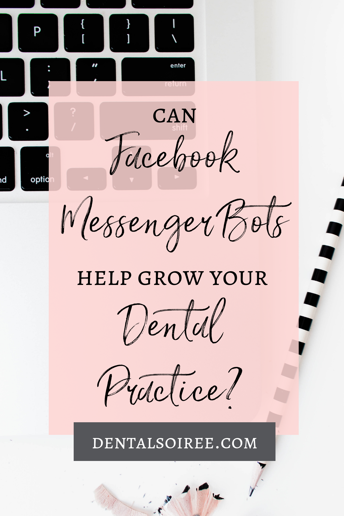 Can Facebook Messenger Bots Help Grow Your Dental Practice?