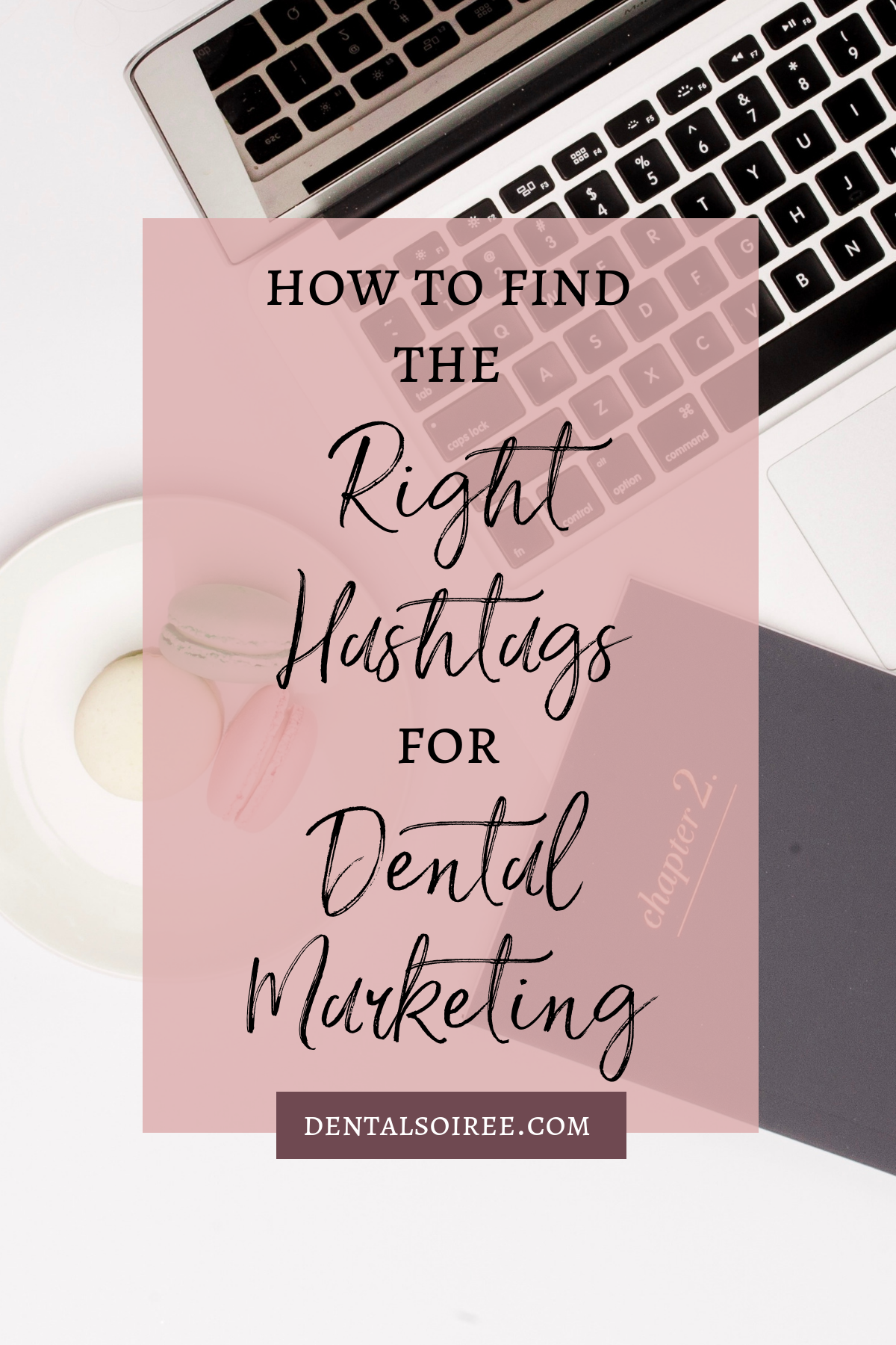 How to Find the Right Hashtags For Dental Marketing