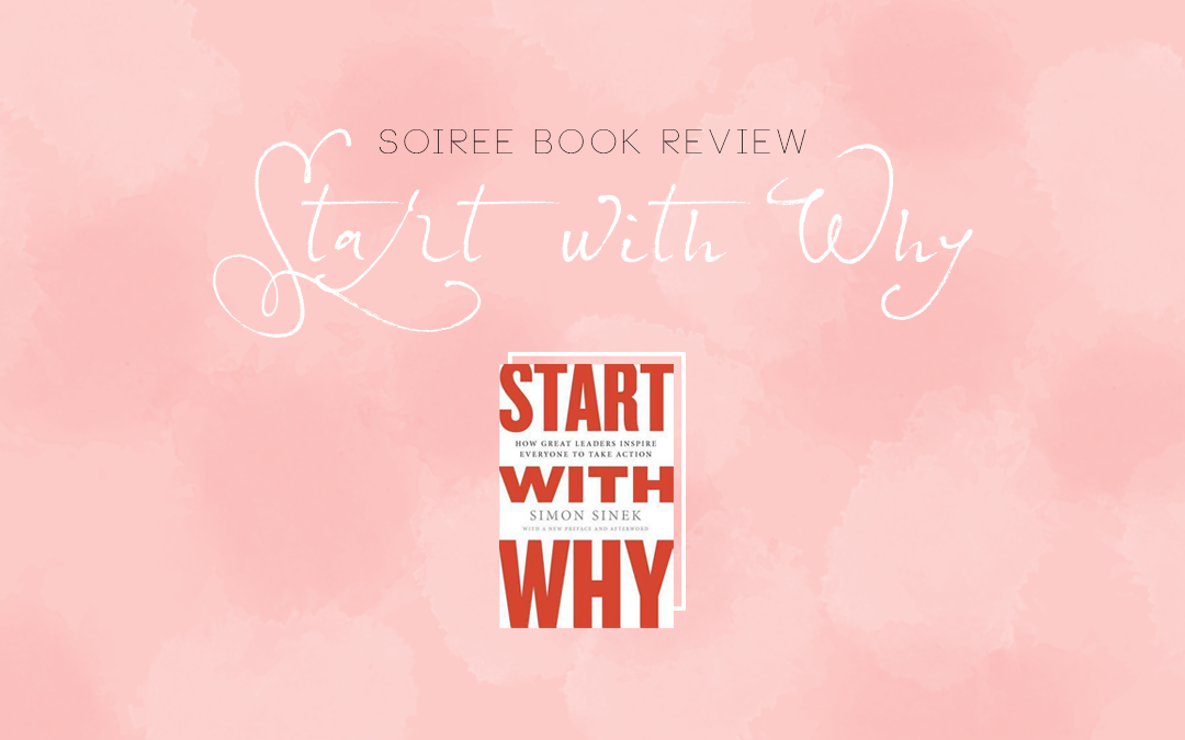 Soiree Book Review Start With Why