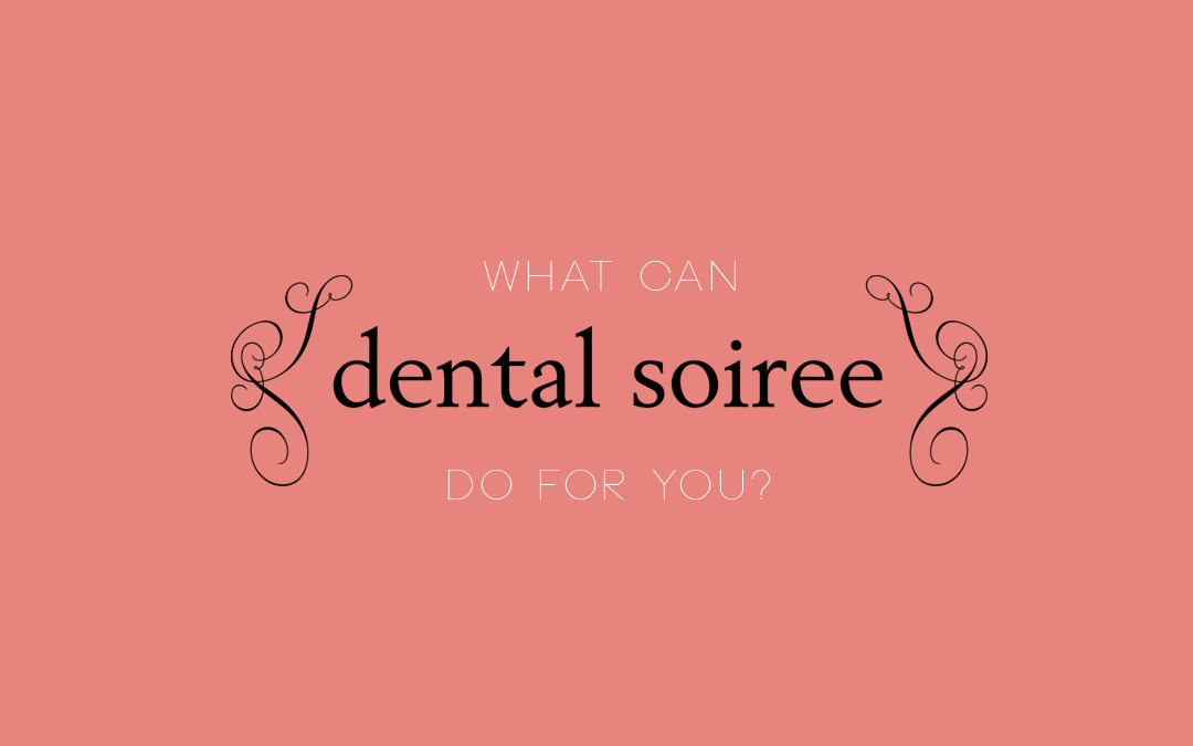 What Can Dental Soiree Do For You?