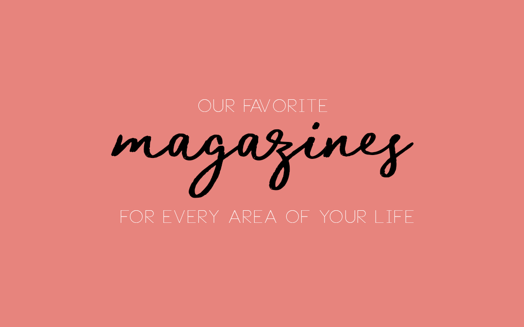 Magazines For Every Area of Your Life