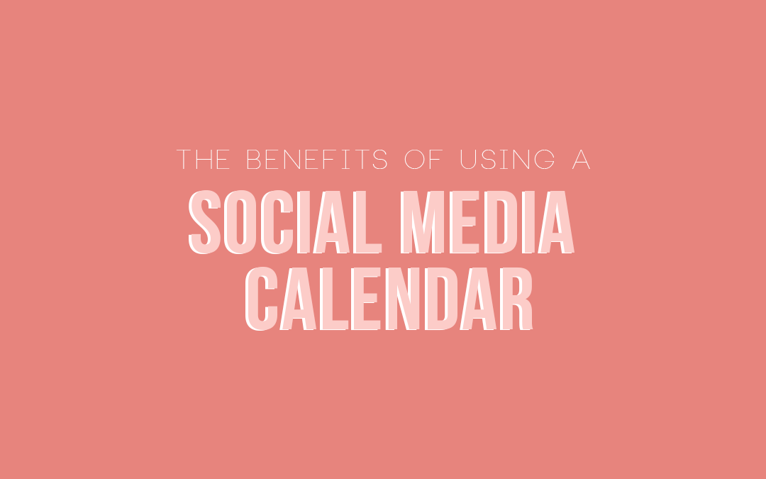 Benefits of Using a Social Media Calendar