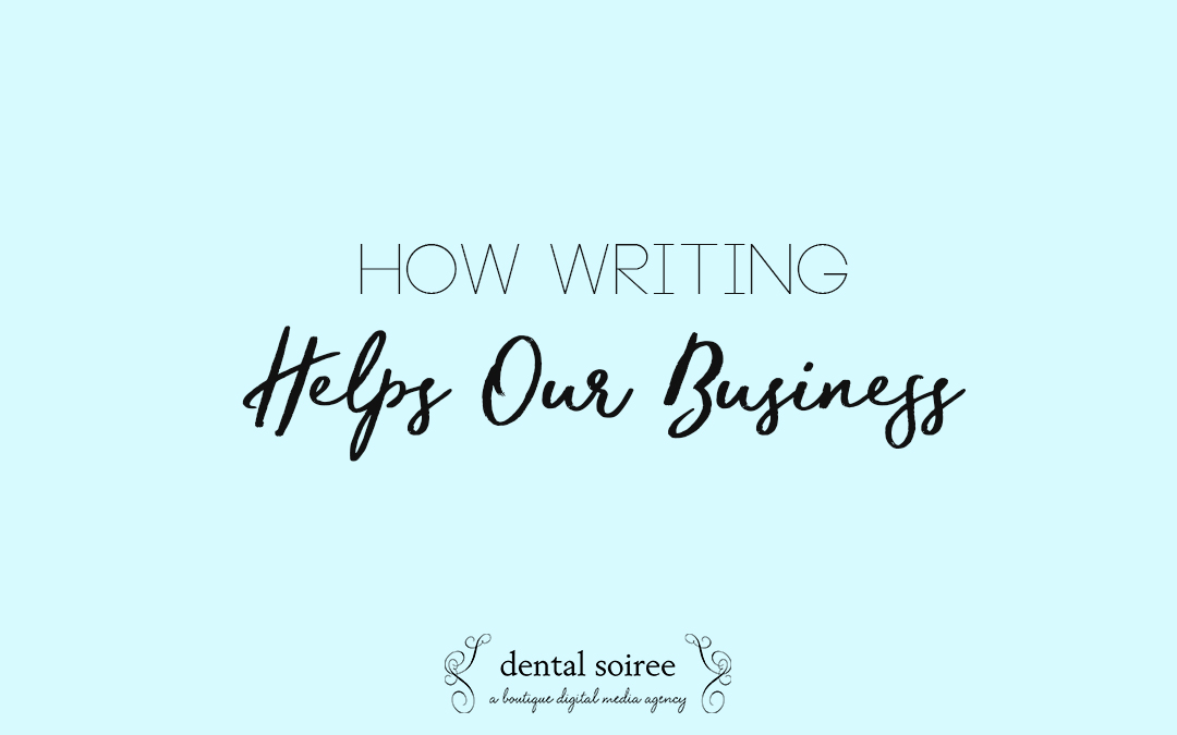 How Writing Helps Our Business