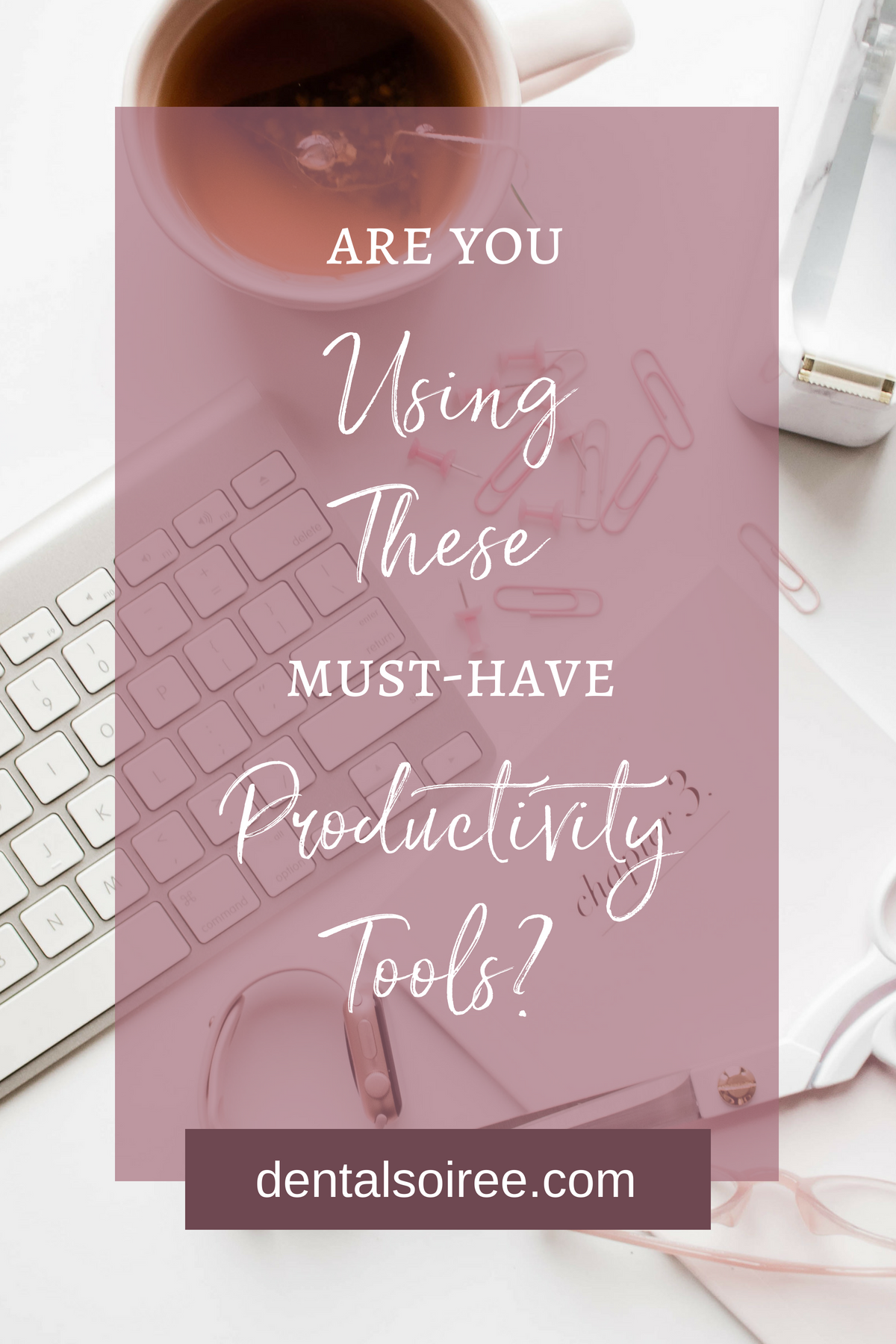 Are You Using These Must-Have Productivity Tools?