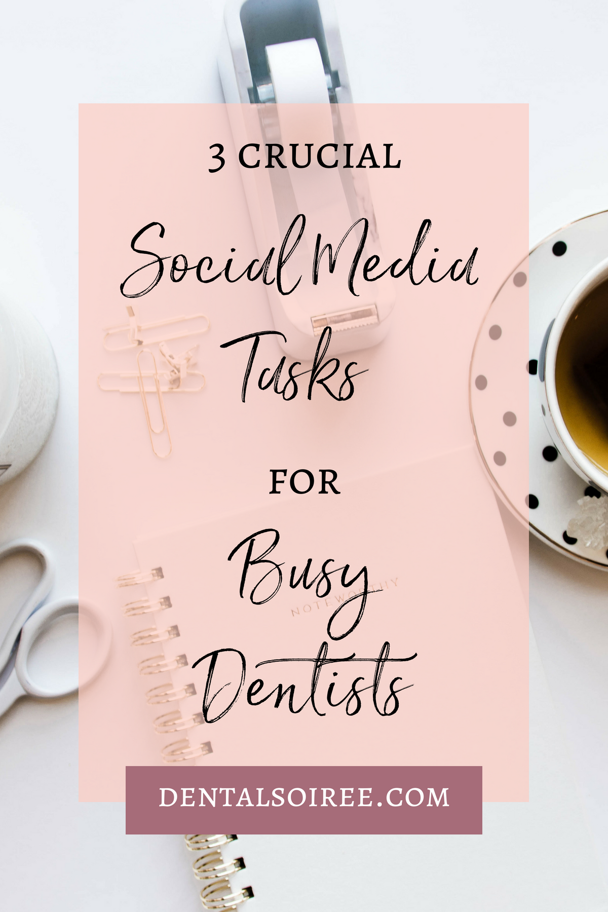 Crunched for Time? Do These 3 Crucial Dental Social Media Tasks
