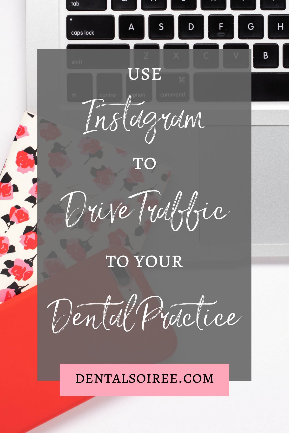 Use Instagram to Drive Traffic To Your Dental Practice