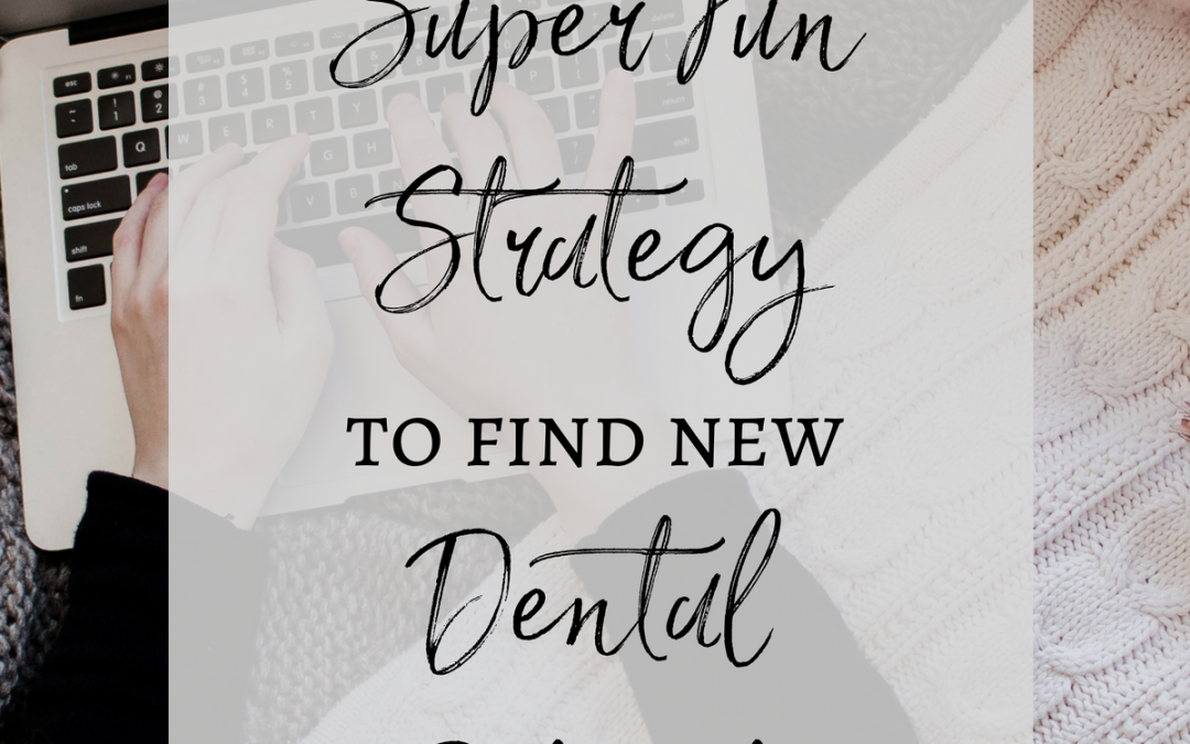 One Super Fun Strategy to Find New Dental Patients