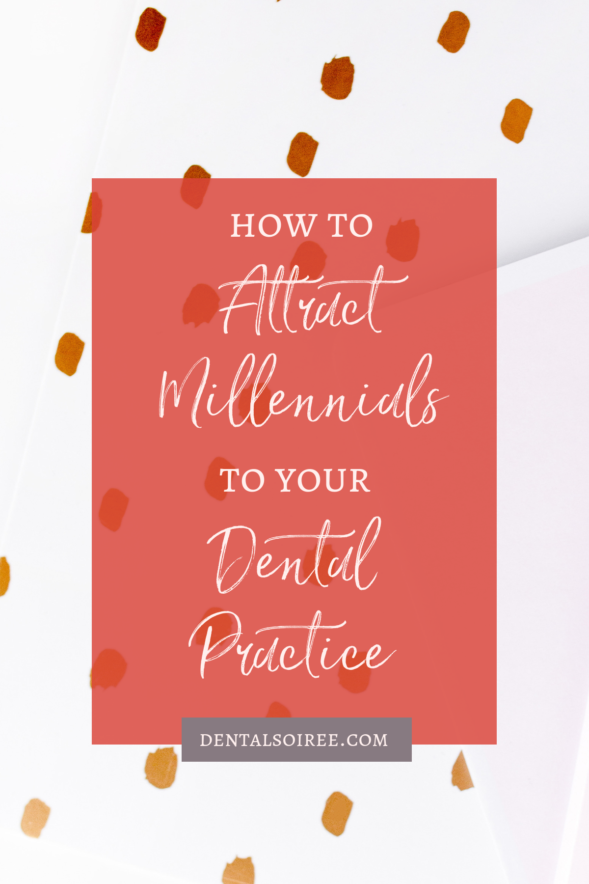 How to Attract Millennials to Your Dental Practice!