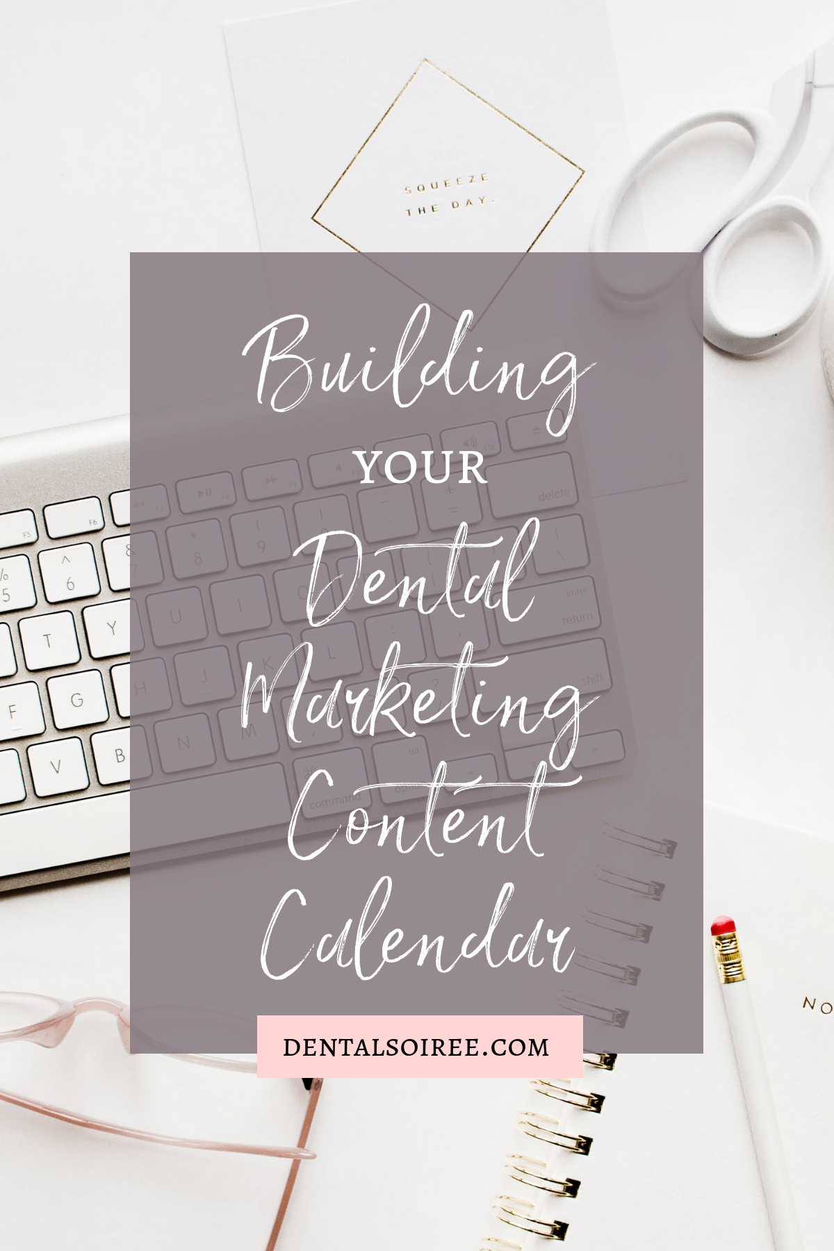 Building Your Dental Marketing Content Calendar