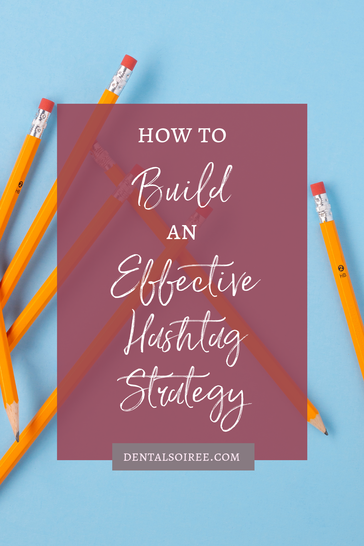 Building an Effective Dental Marketing Hashtag Strategy