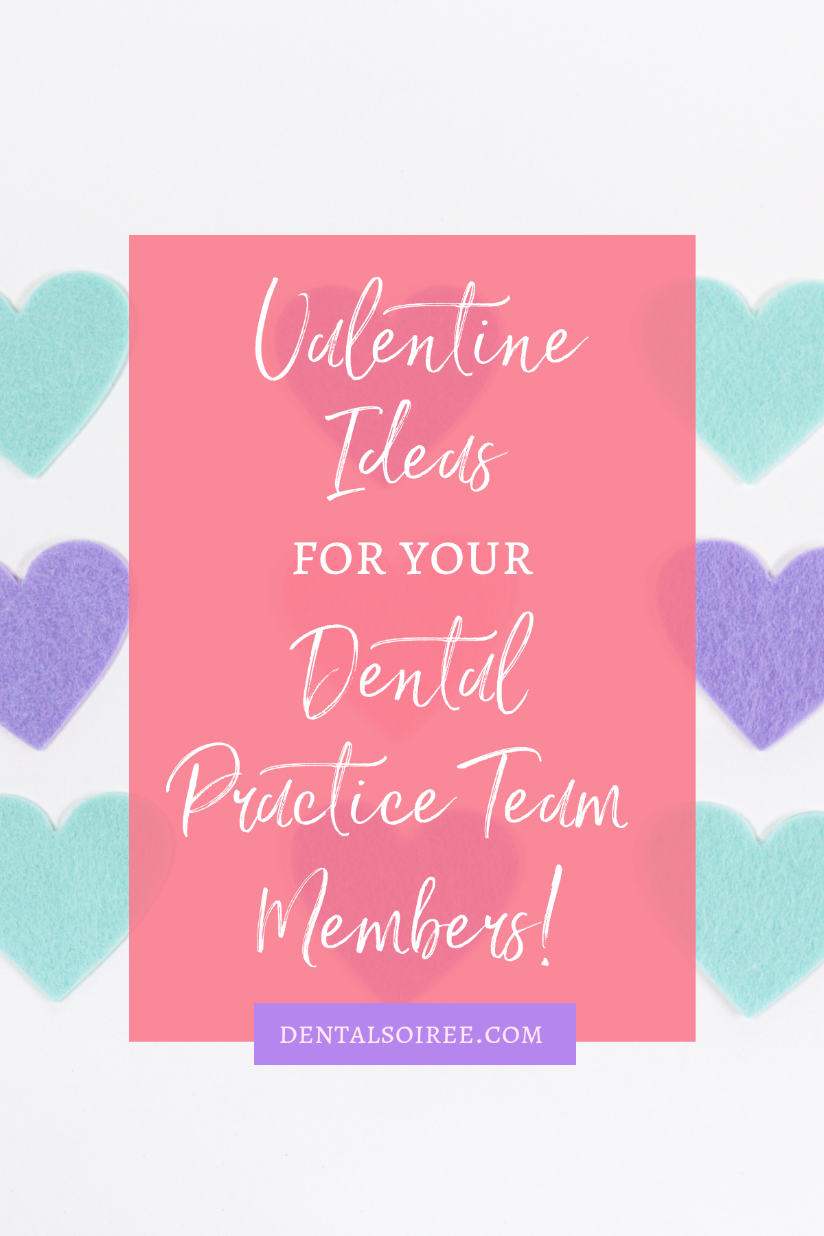 Valentine Ideas for Your Dental Practice Team Members