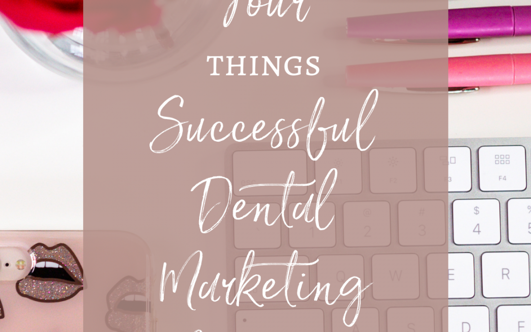 Four Things Successful Dental Marketing Mavens Do