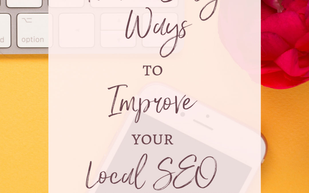 Three Easy Ways to Improve Your Local SEO Ranking