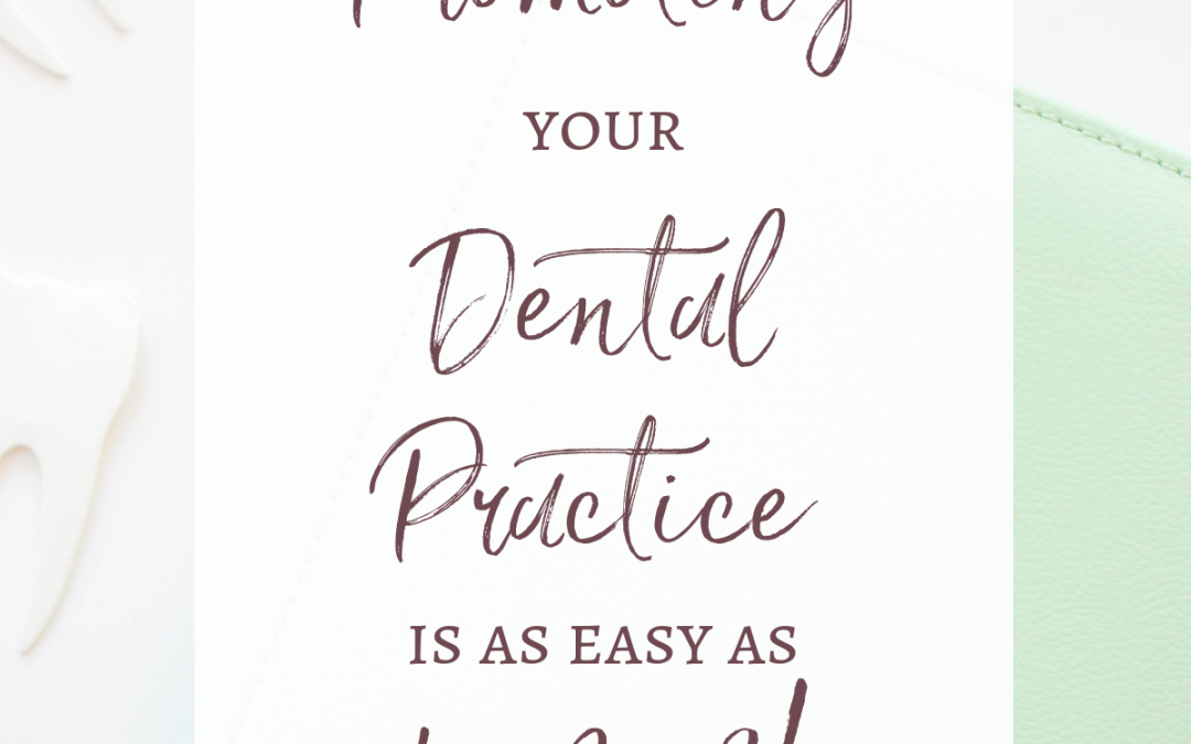 Promoting Your Dental Practice is as Easy as 1-2-3