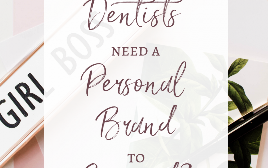 Do Dentists Need a Personal Brand to Succeed?