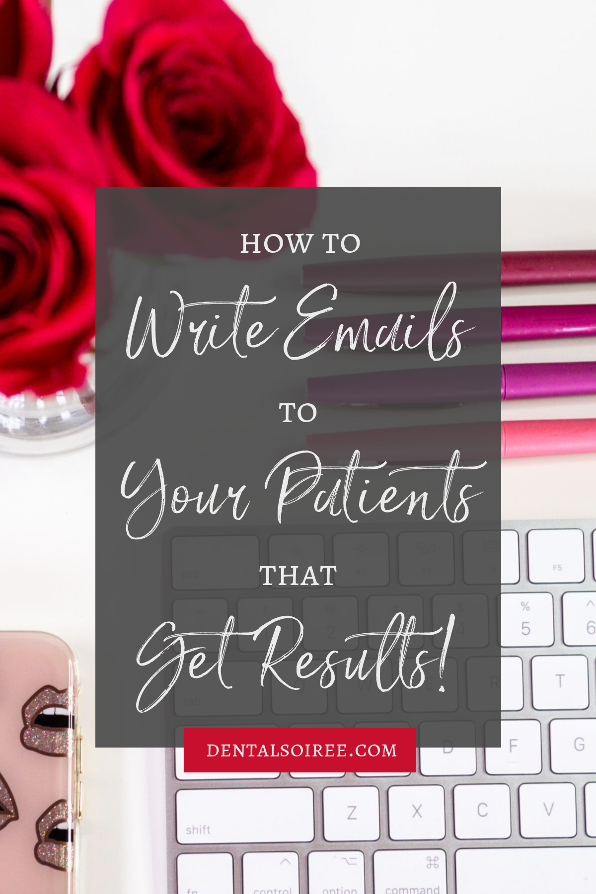 How to Write Emails to Your Patients That Get Results!
