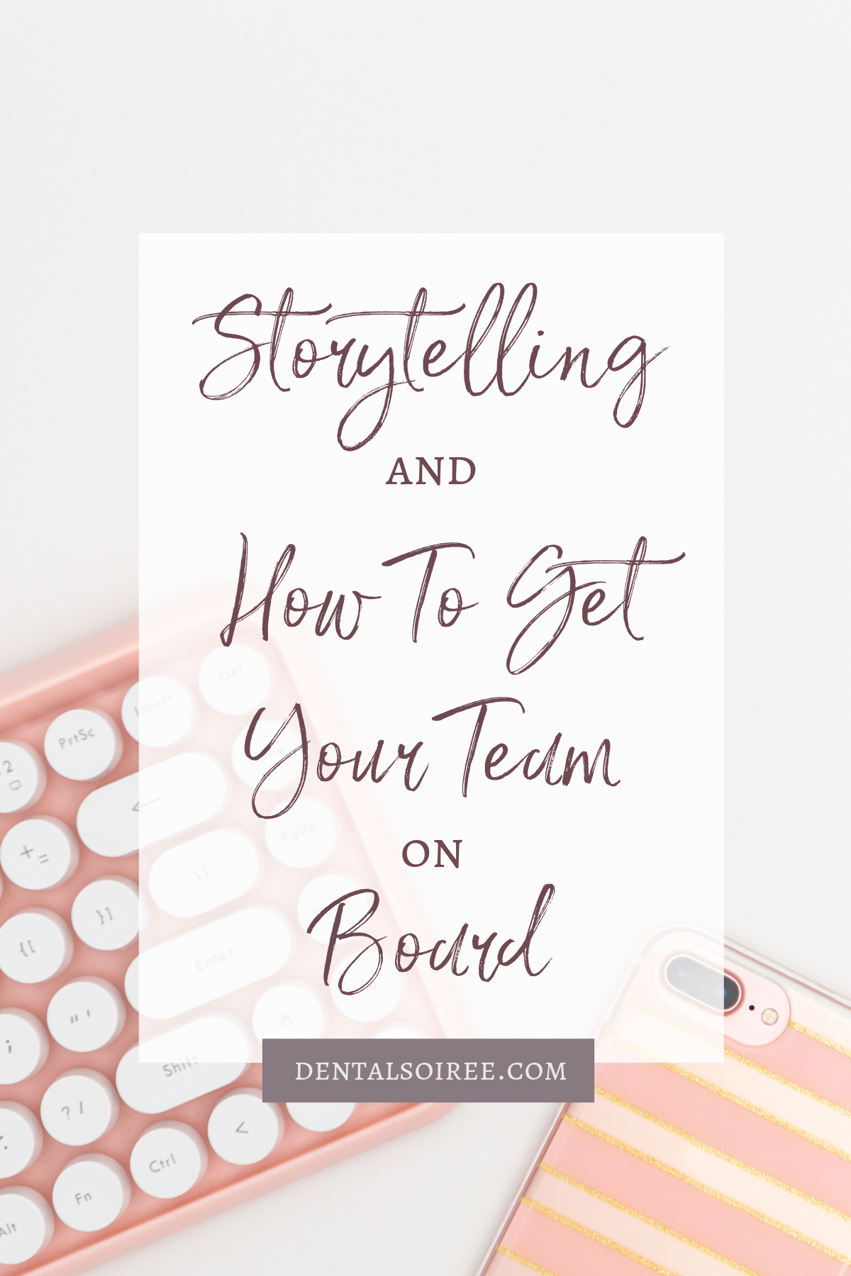 Storytelling & Getting Your Team on Board