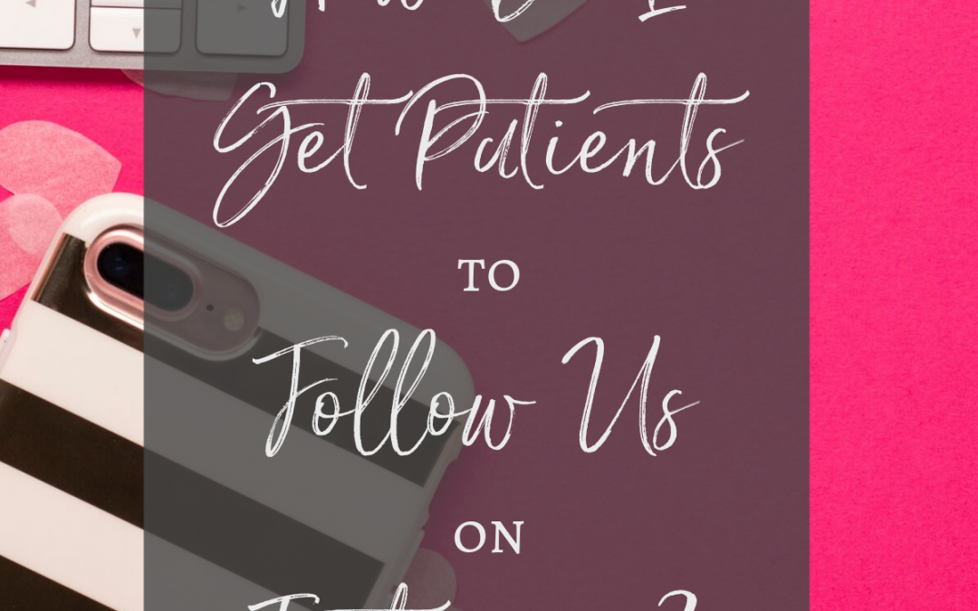 Get Patients to Follow You on Instagram!