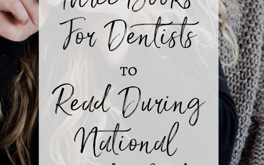 Three Books for Dentists for National Book Month