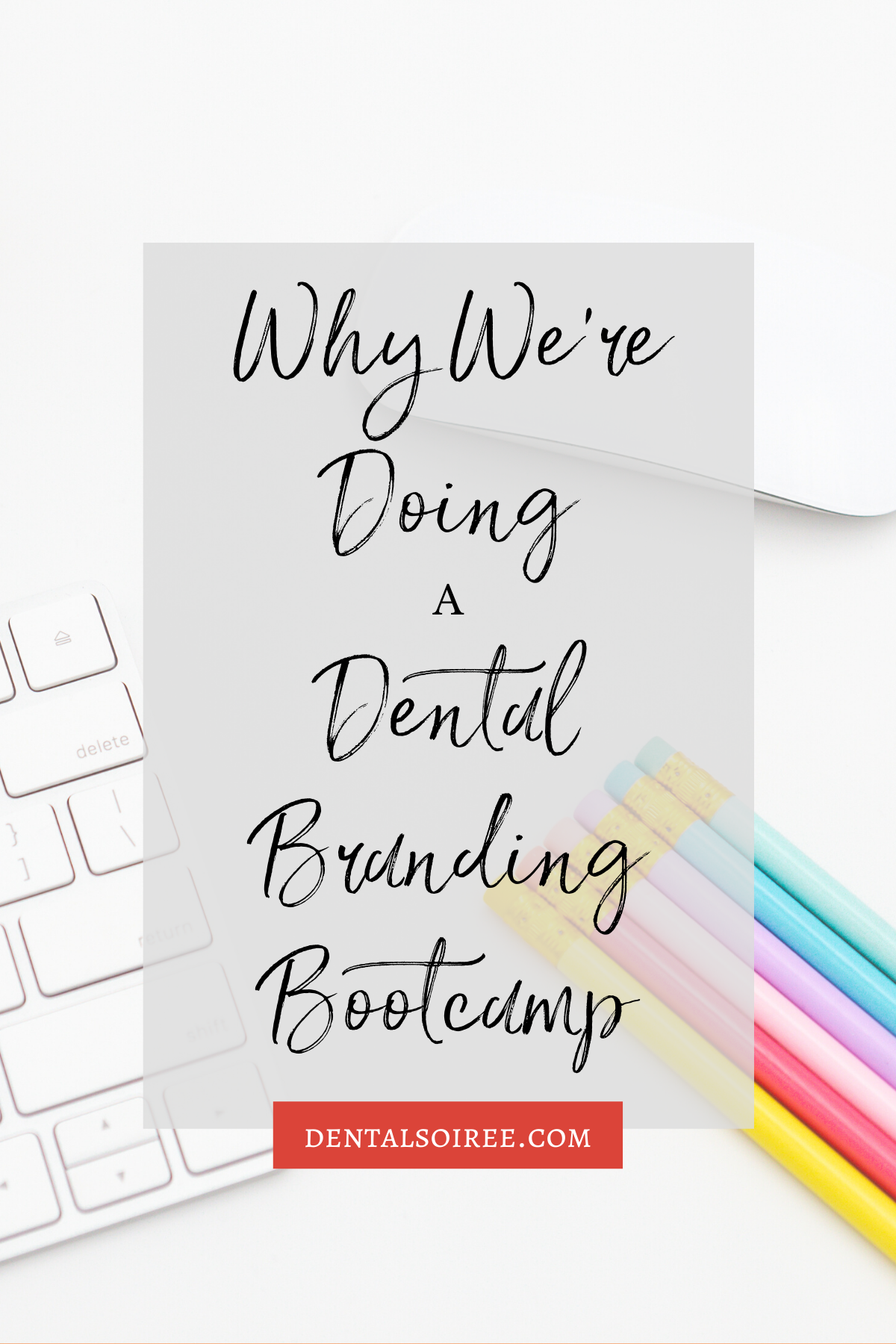 Why We're Doing a Dental Branding Bootcamp