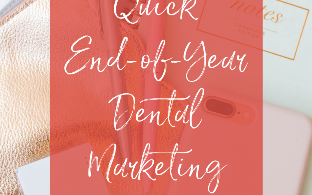 Do This Quick End-of-Year Dental Marketing Assessment!