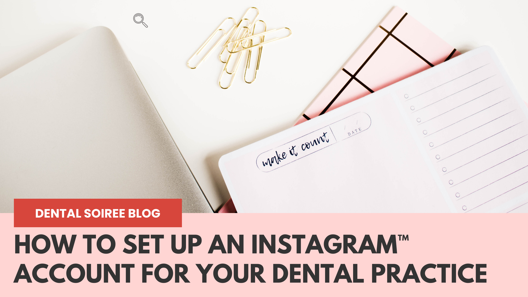 How to Set Up an Instagram™ Account for Your Dental Practice